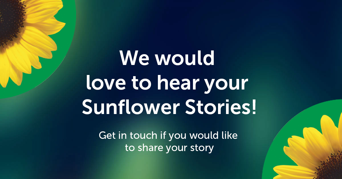 Image with text - We wold love to hear your Sunflower Stories