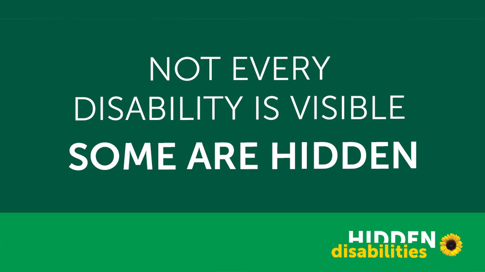 Not every disabillty is visible - some are hidden